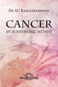 Cancer My Homeopathic Method